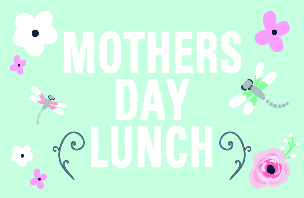 Treat your Mum this Mother's Day with a very special lunch